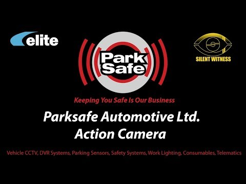 Parksafe Automotive Limited. Action Camera Video Sample
