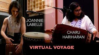 Charu Hariharan & Joannie Labelle - Virtual Voyage