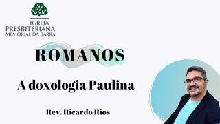 A doxologia paulina Rm. 16. 21-27.