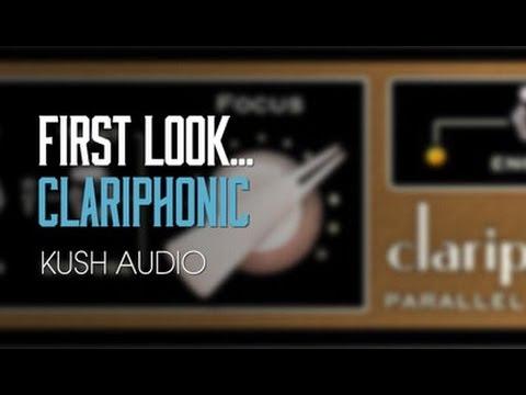 Kush Audio 'CLARIPHONIC' First Look
