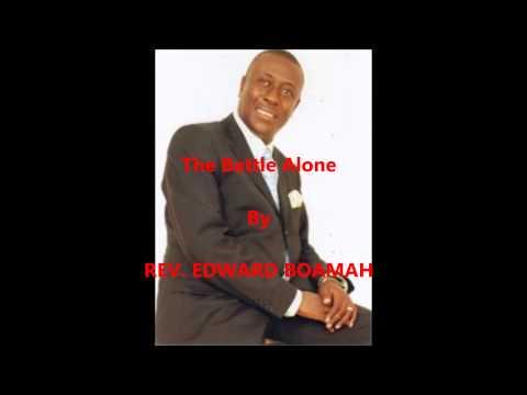 The Battle Alone by Rev Edward Boamah