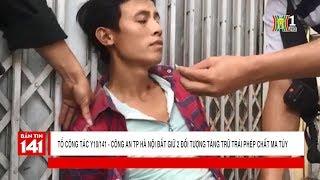 Tổ công tác Y10.141- CA Hà Nội bắt giữ 2 đối tượng tàng trữ trái phép chất ma túy | Tin tức 141