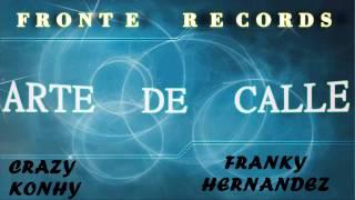 Arte De Calle   Crazy Konhy y Franky Hernandez  Fronte Records 2015