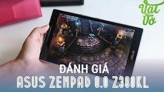 Vật Vờ| Đánh giá chi tiết Asus ZenPad 8.0 Z380KL: tablet tầm trung đáng mua