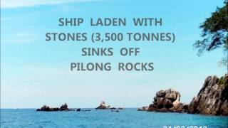 Ship Laden With Stone Sinks Off Pilong Rocks