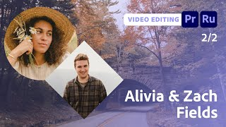 Editing Cinematic Videos for Social with Alivia and Zach - 2 of 2
