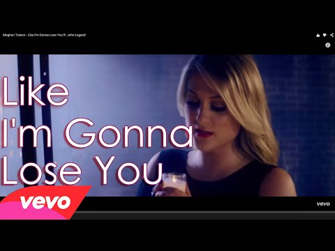 Like I'm Gonna Lose You-Meghan Trainor ft  John Legend-Lyrics(cover)