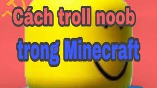 Cách đễ nhất để troll noob nhưng mà