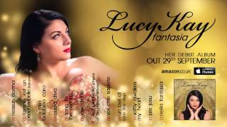 Lucy Kay - Sample her album Fantasia. Click on a track to listen!