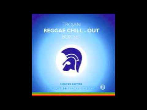 Various Artists - Trojan Chill Out Box Set (Full Compilation Album) 2003
