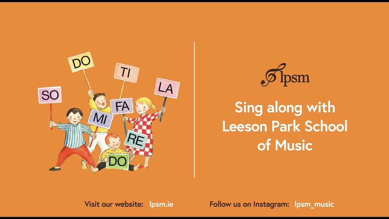 Sing Along With Leeson Park School Of Music Youtube