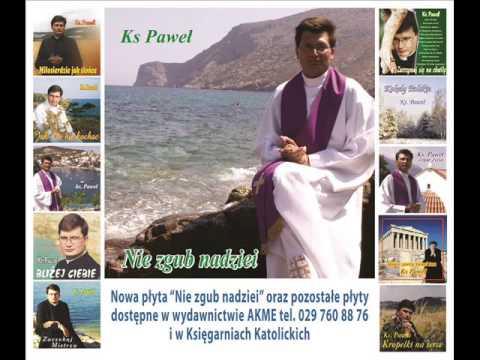 """Ks. Paweł - """"Na jedną chwilę"""""""