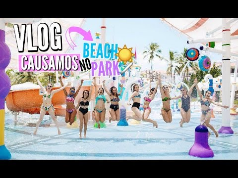 VIAGEM DAS YOUTUBERS | CAUSAMOS NO BEACH PARK!