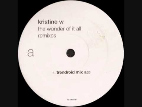 Kristine W - The Wonder Of It All (Trendroid Mix)