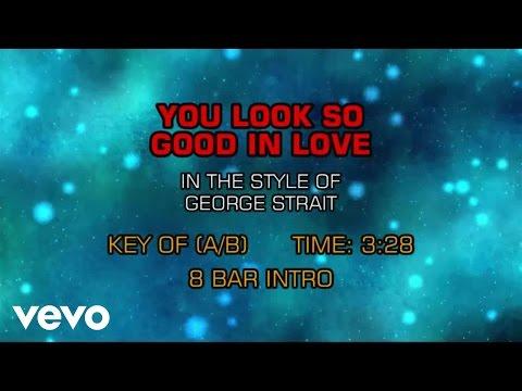 George Strait - You Look So Good In Love (Karaoke)