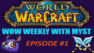 WoW Weekly with Myst : Episode 1 - When Pigs Fly