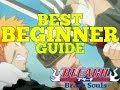 BEST BEGINNER GUIDE FOR BLEACH BRAVE SOULS #1 | TIPS & TRICKS FOR ORBS, FREE 5 STARS & MORE