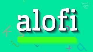 "How to say ""alofi""! (High Quality Voices)"