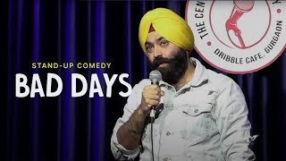 Bad Days| Stand-Up Comedy by Vikramjit Singh| It Gets Worse 1