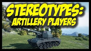 ► World of Tanks: Stereotypes #1 - Artillery Players [NEW Series!]