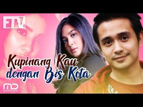 FTV Ajun Perwira & Mikha Tambayong - Ku Pinang Kau Dengan Bus Kota