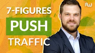 Zero to 7 Figures w Push Traffic My Biggest Profit Producing Insights Andrew Payne AWeurope 2019