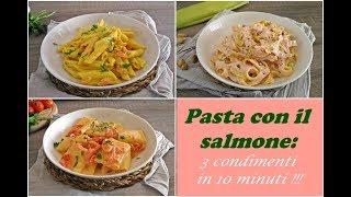 PASTA CON IL SALMONE: 3 condimenti in meno di 10 MINUTI!!!