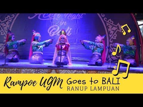 Rampoe UGM - Aceh Night in Bali (Ranup Lampuan)