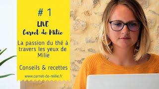 Live#1 CarnetdeMilie Passion du Thé Intimité