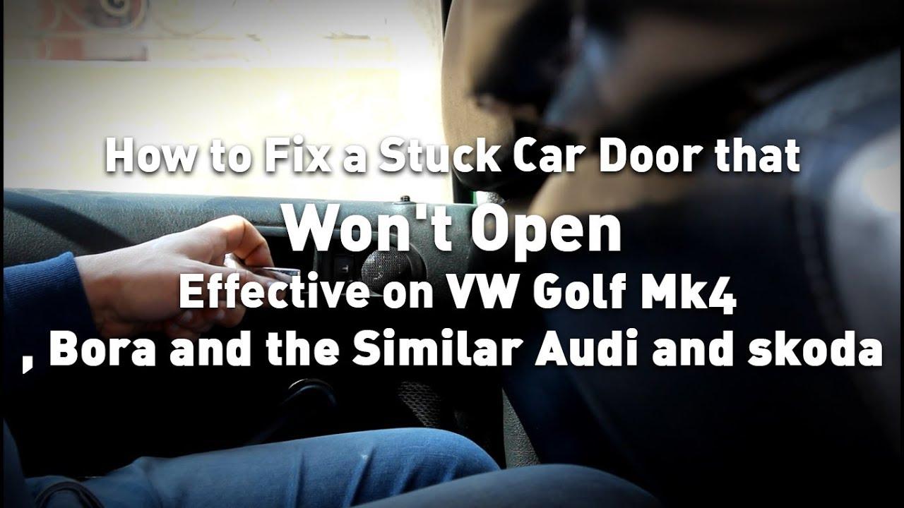 How To Fix A Stuck Car Door That Wont Open