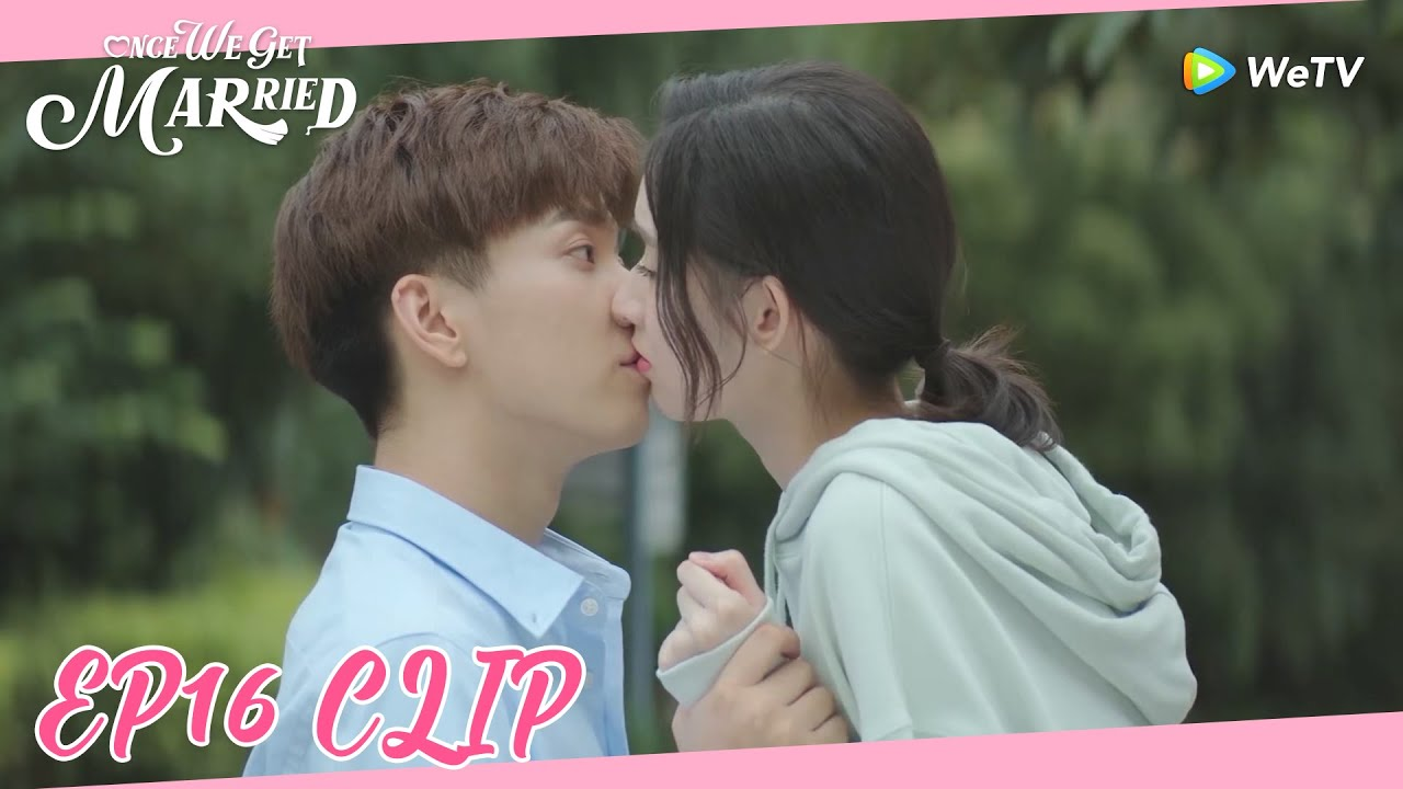 Download Once We Get Married | Clip EP16 | Sichen lovingly confessed after Xixi kissed him! | WeTV | ENG SUB