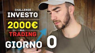 Investo 2000 EURO sul TRADING online per un mese (giorno ZERO)