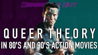 Queer Theory In 80's And 90's Action Movies | Renegade Cut