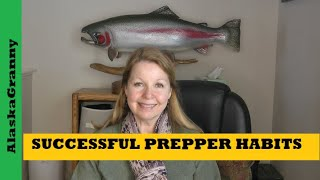 Habits of Successful Preppers -  Most Important Prepping Supplies and Skills