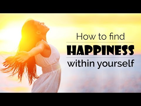 How to find happiness within yourself | Tips to be Happy
