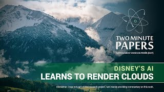 Disney's AI Learns To Render Clouds | Two Minute Papers #204