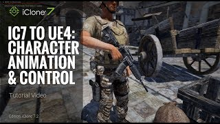 Video iClone 7.2 Tutorial - iClone 7 to Unreal 4 Part 2: Character Animation and Control download MP3, 3GP, MP4, WEBM, AVI, FLV Juni 2018