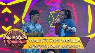 Wali Ft  Fani Vanilla [NENEKKU PAHLAWANKU] - Salam Kilau Ramadhan (19/5)