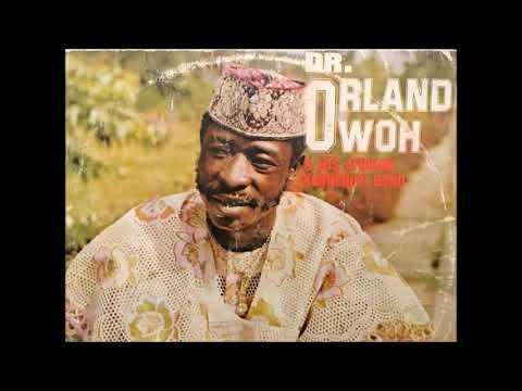 Dr. Orlando Owoh  Mojuba Agba Full Album