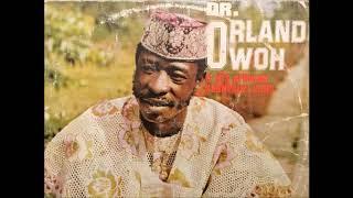 Dr Orlando Owoh  Mojuba Agba full album