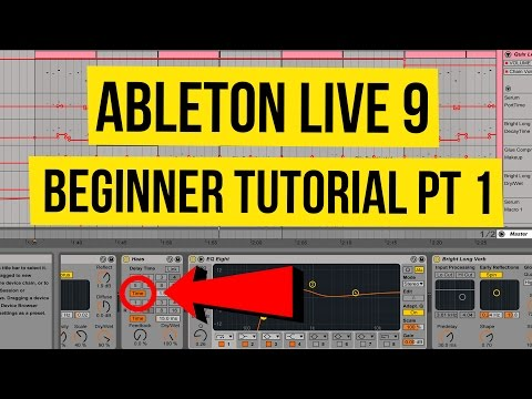 Ableton Live 9 Beginner Tutorial Pt 1 - Full Overview & Optimization (2017)