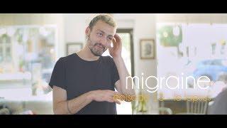 Migraine | Roman Frayssinet | Épisode 15 - Gai