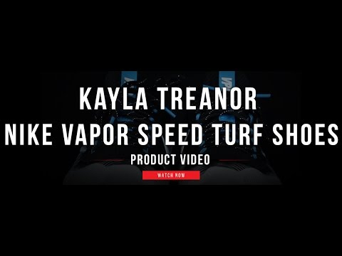 9c7a3cdac89 Kayla Treanor on the Nike Vapor Speed Turf Shoes