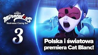 MIRACULUM |  Cat Blanc – Polska i światowa PREMIERA ODCINKA! + WYNIKI KONKURSU  | SEZON 3