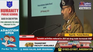 Terrorist activities reduced in J&K but drug trade increased: DGP