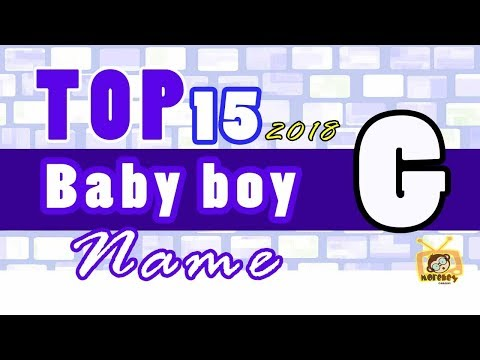 Baby Boy Names Start With G, 2018 's Top15, Unique Baby Names 2018
