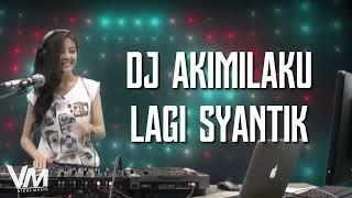 DJ AKIMILAKU LAGI SYANTIK - MUSIC VIRAL TERBARU 2018