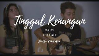 Tinggal Kenangan - Gaby (LIVE COVER) DELLA FIRDATIA