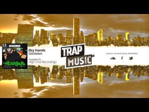 TrapMusic.NET: Glockwize - Sky Hands (Season of Trap Vol. 1, Ep. 20)