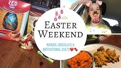 Easter Weekend Vlog!!! Nandos, Chocolate & Motivational Chats xxx